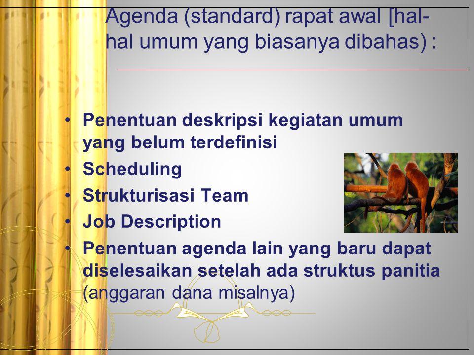 Agenda (standard) rapat awal [hal-hal umum yang biasanya dibahas) :
